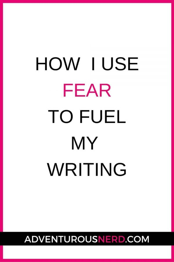 image of text box with text how i use fear to fuel my writing