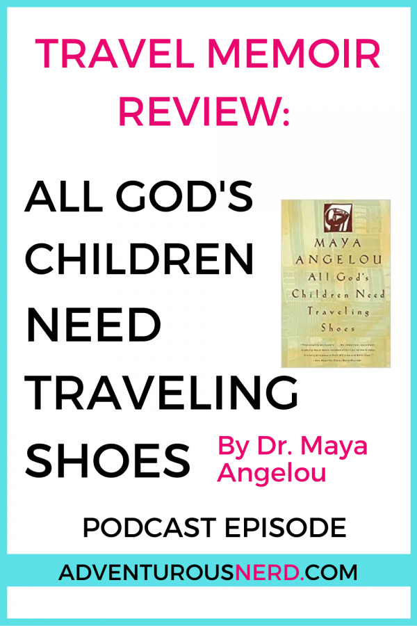image of text box travel memoir review all gods children need traveling shoes by dr maya angelou