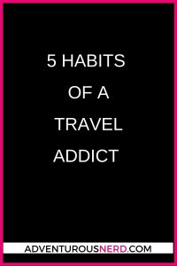 image of text box 3 habits of a travel addict